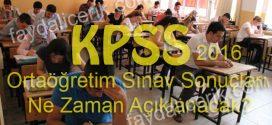 KPSS Ortaöğretim Sonuçları Ne Zaman Açıklanacak 2016