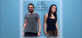 Ata Benli ve İrem Figen 'Bize Hadi Eyvallah' Şarkısı Yükselmeye Devam Ediyor